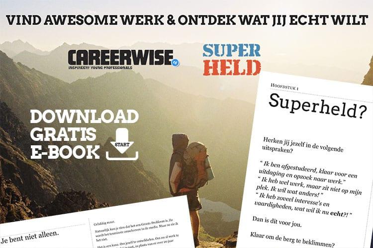 Weten wat je wilt, zo doe je dat. Ontdek de SuperHeld in jou en vind awesome werk. Download het gratis e-book.