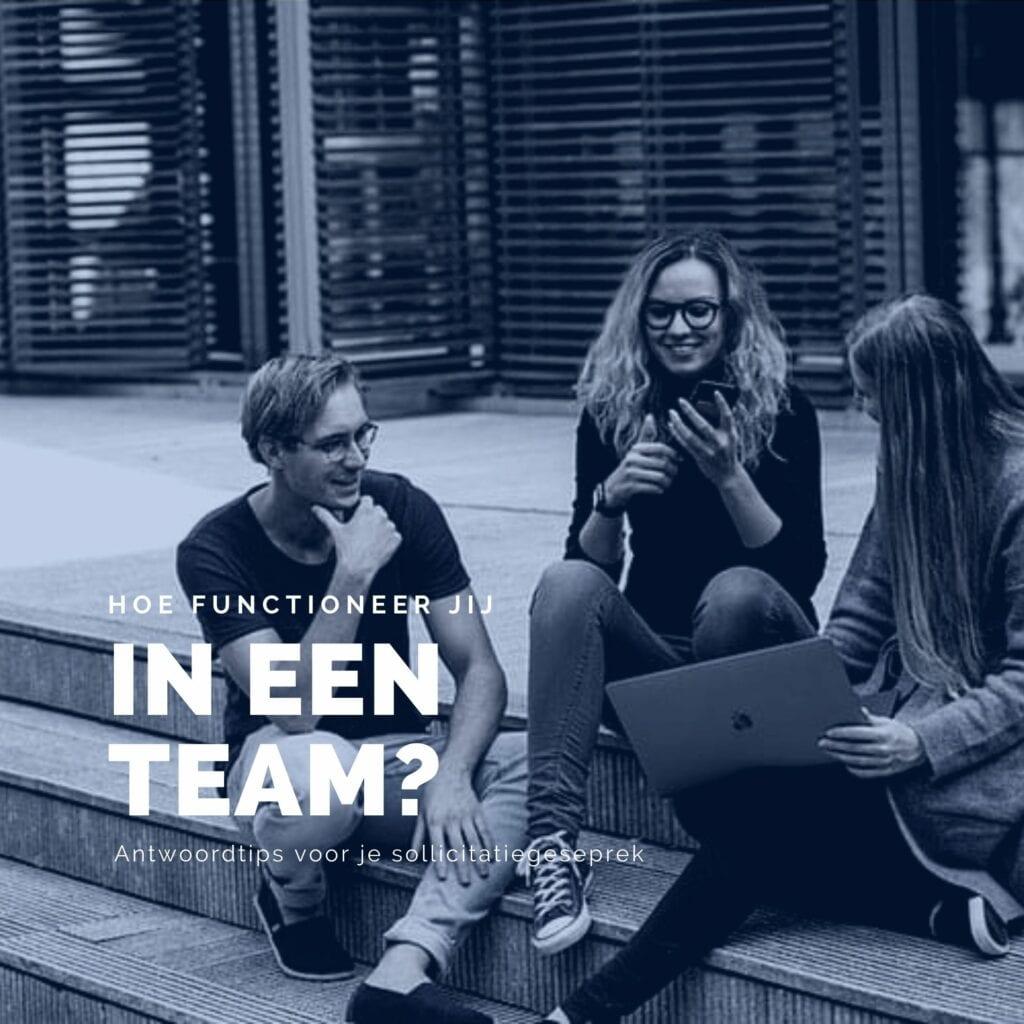 Social - Tijdens je sollicitatie Hoe functioneer jij in een team